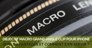 Objectif Macro Grand angle