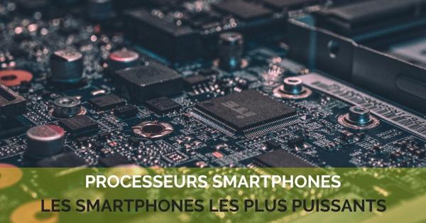 processeurs smartphone